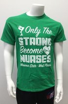 Only the Strong Become Nurses T Shirt