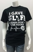 I Gave Up My Life Nursing T Shirt